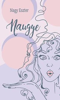 Nagy Eszter: Naugye -  (Könyv)