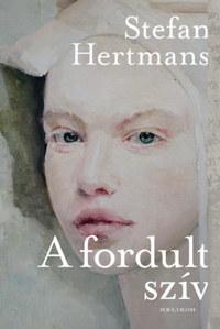 Stefan Hertmans: A fordult szív -  (Könyv)