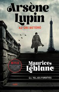 Maurice Leblanc: Arséne Lupin, az úri betörő -  (Könyv)