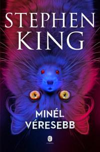 Stephen King: Minél véresebb -  (Könyv)