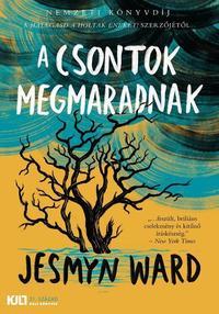 Jesmyn Ward: A csontok megmaradnak -  (Könyv)