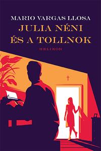 Mario Vargas Llsoa: Julia néni és a tollnok -  (Könyv)