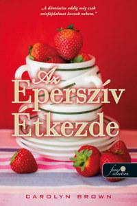Carolyn Brown: Az Eperszív Étkezde -  (Könyv)