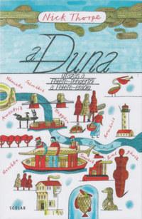 Nick Thorpe: A Duna - Utazás a Fekete-tengertől a Fekete-erdőig -  (Könyv)