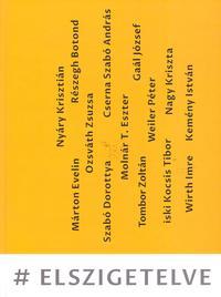 Nyáry Krisztián, Wirth Imre, Cserna-Szabó András, Ozsváth Zsuzsa, Márton Evelin, Kemény István, Molnár T. Eszter,iski Kocsis Tibor, Tombor Zoltán, Ré: #elszigetelve -  (Könyv)