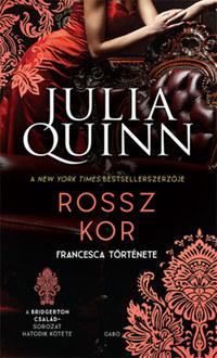 Julia Quinn: Rossz kor - A Bridgerton család 6. -  (Könyv)